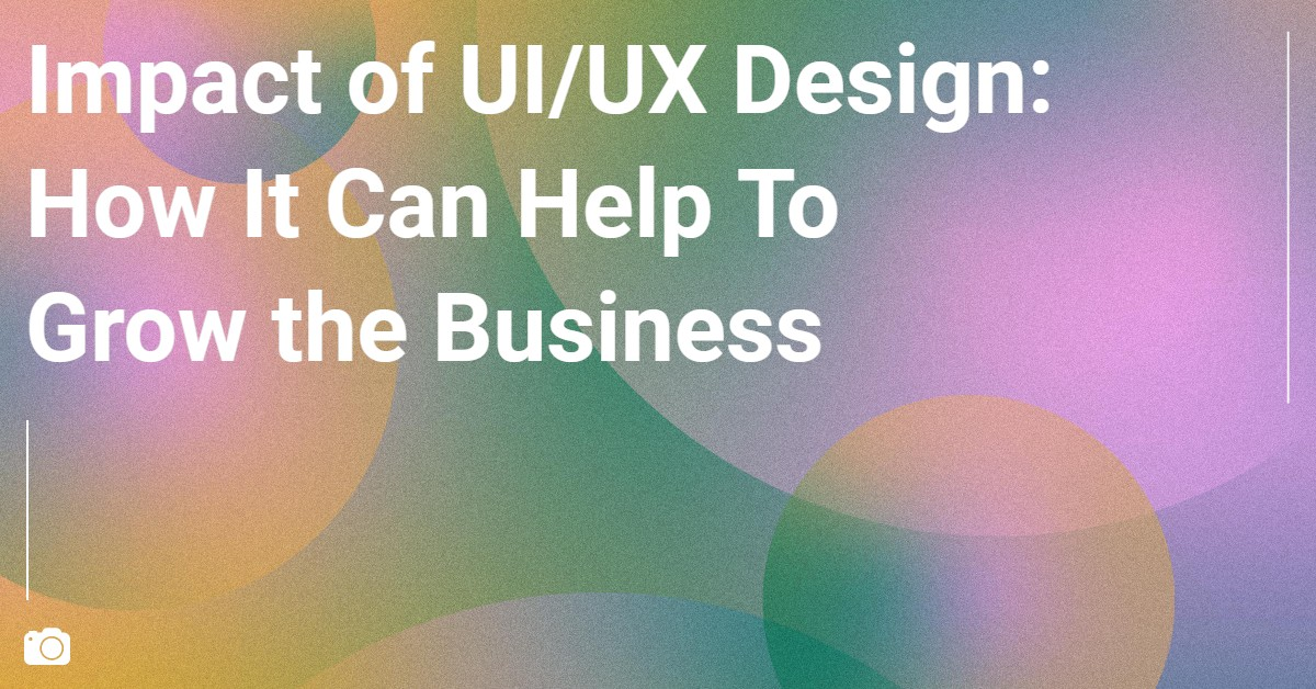 Impact of UI UX Design